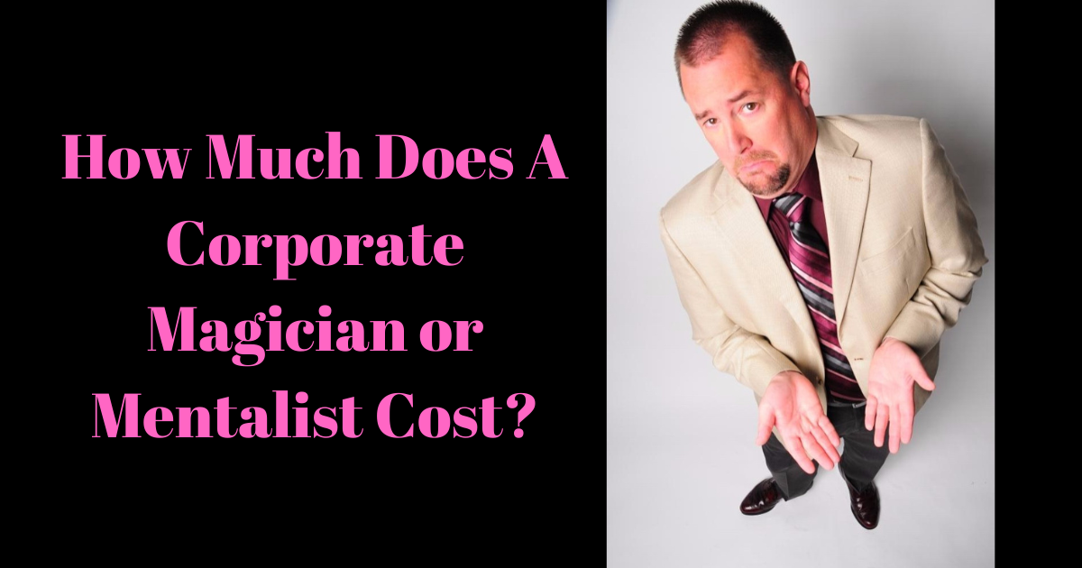 How much can you expect to pay for a professional magician or mentalist?