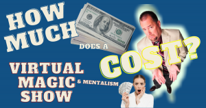 How much does a virtual magic show cost