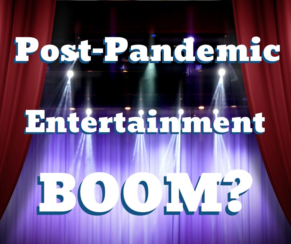 Post Pandemic Entertainment Boom Image