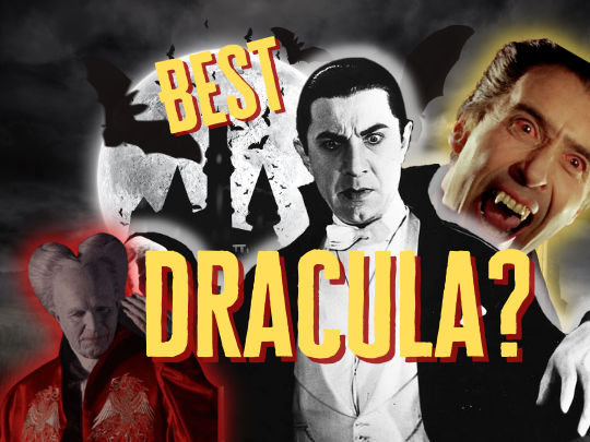 Who Do You Think Is The Best Dracula on Film?